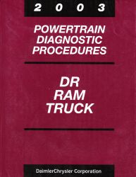 2003 Dodge DR Ram Truck Factory Powertrain Diagnostic Procedures Manual