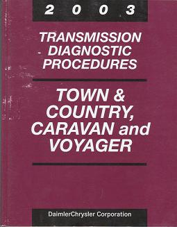 2003 Daimler Chrysler Town & Country / Dodge Caravan / Plymouth Voyager Transmission Diagnostic Procedures Manual