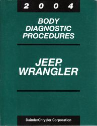 2004 Jeep Wrangler Factory Body Diagnostic Procedures Manual