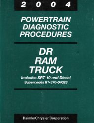 2004 Dodge DR Ram Truck Factory Powertrain Diagnostic Procedures Manual