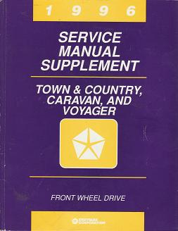 1996 Chrysler Town & Country / Dodge Caravan / Plymouth Voyager Front Wheel Drive Service Manual Supplement
