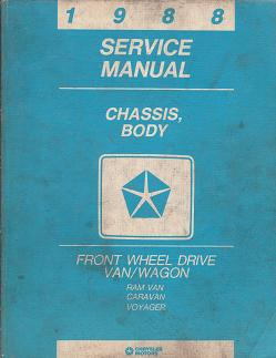 1988 Dodge Ram Van / Caravan / Plymouth Voyager Front Wheel Drive Chassis, Body Service Manual