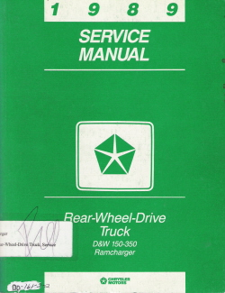 1989 Dodge Rear Wheel Drive Truck: D&W 150-350, Ramcharger Factory Service Manual