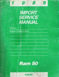 1989 Dodge Ram 50 Import Factory Service Manual - Volume 1
