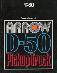 1980 Dodge D50 and Plymouth Arrow Pickup Truck Service Manual