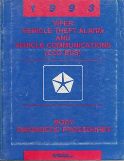 1993 Dodge Viper Vehicle Theft Alarm and Vehicle Communications (CCD Bus) Body Diagnostic Procedures