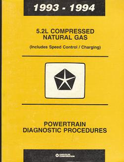 1993 - 1994 Chrysler 5.2L Compressed Natural Gas (Includes Speed Control / Charging) Powertrain Diagnostic Manual