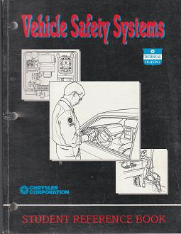 1993 Chrysler / Dodge / Plymouth / Eagle Vehicle Safety Systems Student Reference Book