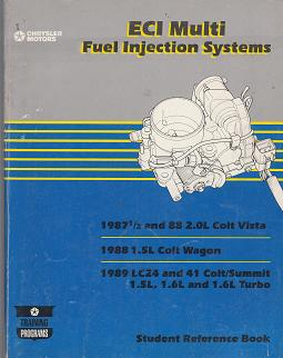 1987 1 / 2 - 1989 2.0L Dodge Colt Vista / Wagon / Eagle Summit 1.5L / 1.6L / 16L Turbo ECI Fuel Injection Systems Student Reference Book