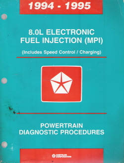 1994 - 1995 Chrysler 8.0L Electronic Fuel Injection (MPI) Powertrain Diagnostic Procedures Manual