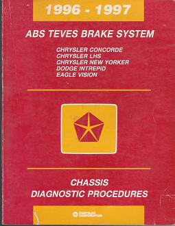1996 - 1997 Chrysler Concorde / LHS / New Yorker / Dodge Intrepid / Eagle Vision ABS Teves Brake System Chassis Diagnostic Procedures