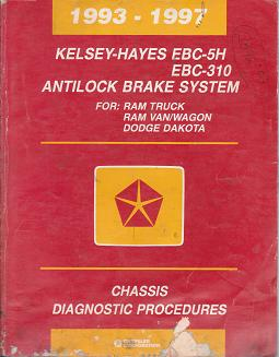 1993 - 1997 Dodge Ram Truck / Van / Wagon / Dakota Kelsey - Hayes Antilock Brake System Chassis Diagnostic Procedures