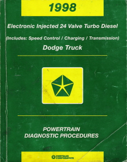 1998 Chrysler Electronic Injected 24 Valve Turbo Diesel Dodge Truck Powertrain Diagnostic Procedures Manual