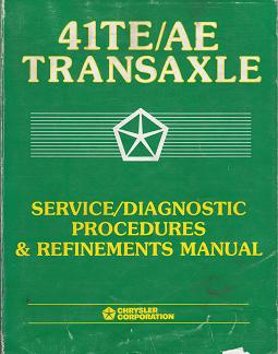 1989 - 1998 Chrysler / Dodge / Plymouth / Eagle 41 TE / AE Transaxle Service / Diagnostic Procedures and Refinements Manual