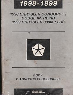 1998 - 1999 Chrysler Concorde / Dodge Intrepid Chrysler 300M /  LHS Body Diagnostic Procedures
