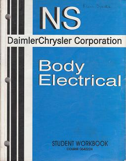 1999 Daimler Chrysler Corporation NS Body Electrical Student Workbook