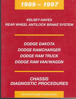 1989 - 1997 Dodge Dakota / Ramcharger / Ram Truck / Ram Van Kelsey - Hayes Rear Wheel Antilock Brake System Chassis Diagnostic Procedures