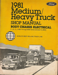 1981 Ford Medium/Heavy Truck Body, Chassis, Electrical Shop Manual