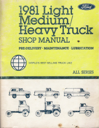1981 Ford Light Medium/Heavy Truck Predelivery, Maintenance & Lubrication Shop Manual