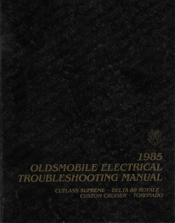 1985 Oldsmobile Electrical Troubleshooting Manual - Cutlass Supreme, Delta 88, Custom Cruiser & Toronado