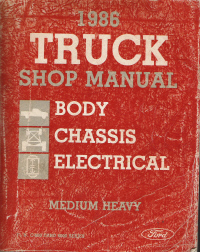 1986 Ford Medium Heavy Truck Shop Manual - Body, Chassis, Electrical