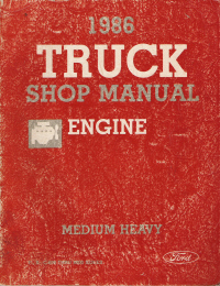 1986 Ford F, B, C-600 - 8000 Series Medium & Heavy Duty Engine Truck Shop Manual