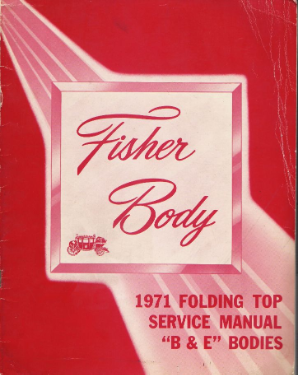1971 Fisher Body Service Manual Folding Top B & E Bodies