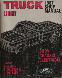 1987 Ford Ford Bronco & Econoline E100 Light Truck Shop Manual - Body, Chassis, Electrical