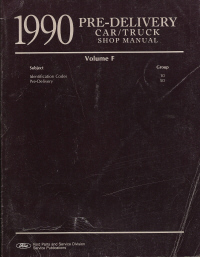 1990 Ford Car/Truck Pre-Delivery Shop Manual, Volume F