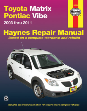 2003 - 2011 Toyota Matrix & Pontiac Vibe Haynes Repair Manual
