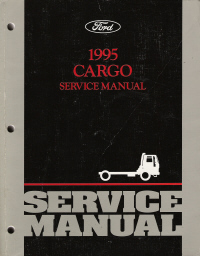 1995  Ford Cargo Truck: Body, Chassis & Drivetrain Service Manual