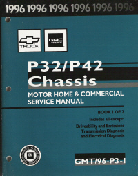 1996 Chevrolet & GMC P32/P42 Chassis Motorhome Service Manual - 2 Volume Set