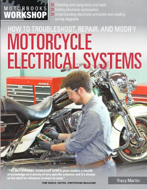 How to Troubleshoot, Repair, and Modify Motorcycle Electrical Systems by Motorbooks