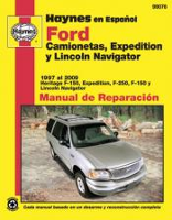 Ford Camionetas, Expedition y Lincoln Navigator Haynes Manual de Reparación: Ford F-150 (1997 al 2003), Ford Expedition (1997 al 2009), Ford F-250 (1997 al 1999), Ford F-150 Heritage (2004), Lincoln Navigator (1998 al 2009)