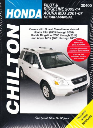 2006 - 2014 Honda Ridgeline & 2001 - 2007 Acura MDX & 2003 - 2008 Honda Pilot Chilton's Total Car Care Manual