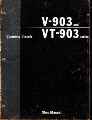 Cummins Diesels: V-903 and VT-903 Series Engines - Factory Shop Manual