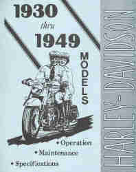 1930 - 1949 Harley-Davidson Operation, Maintenance and Specifications Book