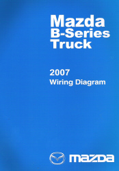 2007 Mazda B-Series Truck Factory Wiring Diagram Manual