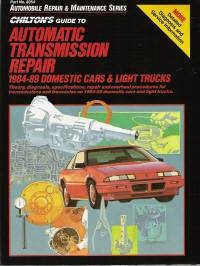 1984 - 1989 Chilton's Guide To Automatic Transmission Repair: Domestic Cars & Light Trucks