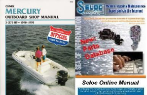 BONUS PACK: 1990 - 1993 Mercury 3-275 HP Outboard Repair Manual PLUS Seloc Online Repair & Part Information