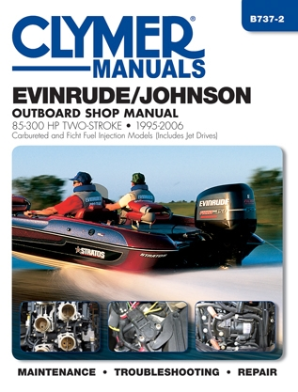 1995 - 2006 Johnson / Evinrude 85 - 300 hp Outboards & 65 - 140 hp Jet Drives, Clymer Repair Manual