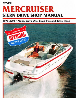 1998 - 2004 MerCruiser Stern Drives - Alpha One, Bravo One, Two and Bravo Three Clymer Repair Manual