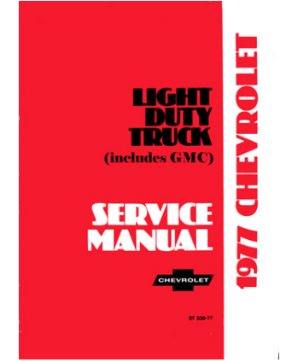 1977 Chevrolet Truck Light Duty  Body, Chassis & Drivetrain with Wiring Shop Manual