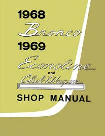 1968 - 1969 Ford Bronco, Econoline & Club Wagon Factory Shop Manual CD-ROM