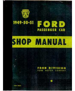 1949 - 1951 Ford Cars Factory Repair Manual
