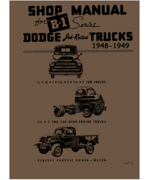 1948 - 1949 Dodge Full Line Trucks Body, Chassis & Drivetrain Shop Manual