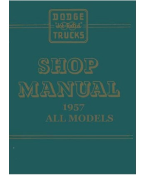 1957 Dodge Full Line Trucks (K Series) Body, Chassis & Drivetrain Shop Repair Manual