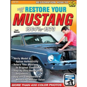 How to Restore Your Mustang 1964-1/2 - 1973