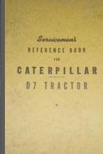 Caterpillar D7 Tractor Servicemen's Reference Book