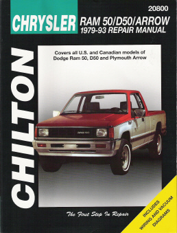 1979 - 1993 Dodge Ram 50 / D50 / Arrow Chilton's Total Car Care Manual